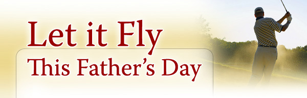 Father's Day - Let it Fly